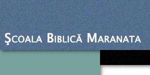 Şcoala Biblică ¨Maranata¨- sesiunea de toamnă